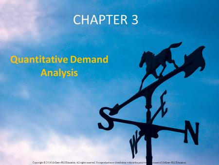 CHAPTER 3 Quantitative Demand Analysis Copyright © 2014 McGraw-Hill Education. All rights reserved. No reproduction or distribution without the prior written.