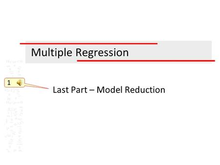 Multiple Regression Last Part – Model Reduction 1.