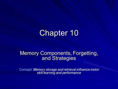 Memory Components, Forgetting, and Strategies