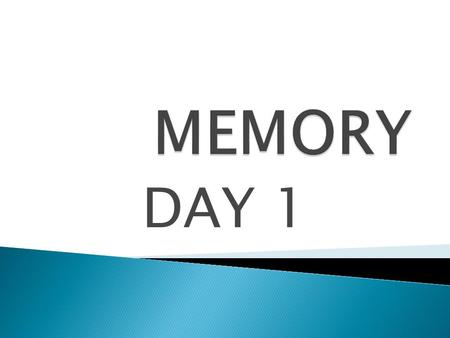 DAY 1.  What would life be like with no memory?  How would you answer the question: how are you today?  With no memory who would you be? How would.