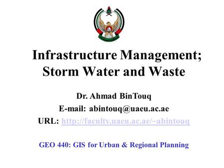 Infrastructure Management; Storm Water and Waste Dr. Ahmad BinTouq   URL: