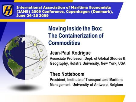 International Association of Maritime Economists (IAME) 2009 Conference, Copenhagen (Denmark), June 24-26 2009 Moving Inside the Box: The Containerization.