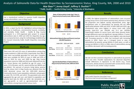 Analysis of Salmonella Data for Health Disparities by Socioeconomic Status, King County, WA, 2000 and 2010 Atar Baer 1,2, Jenny Lloyd 1, Jeffrey S. Duchin.