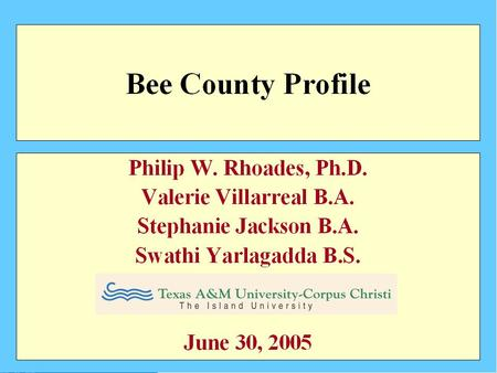 2000 Bee County Population by Age Source: 2000 U.S Census Bureau.