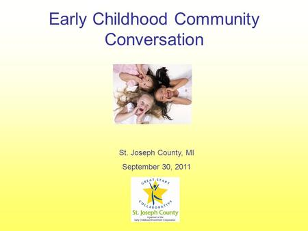 Early Childhood Community Conversation St. Joseph County, MI September 30, 2011.
