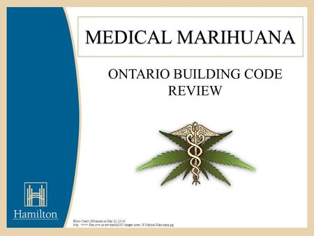 MEDICAL MARIHUANA ONTARIO BUILDING CODE REVIEW Photo Credit (Obtained on May 22, 2014)