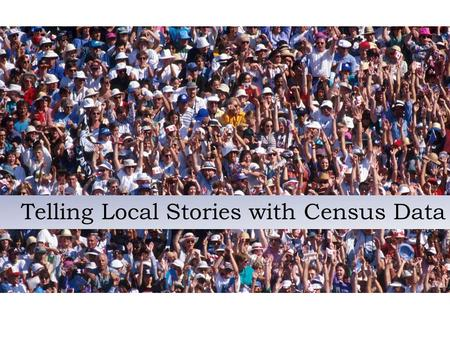 Telling Local Stories with Census Data `. Minority as Majority.