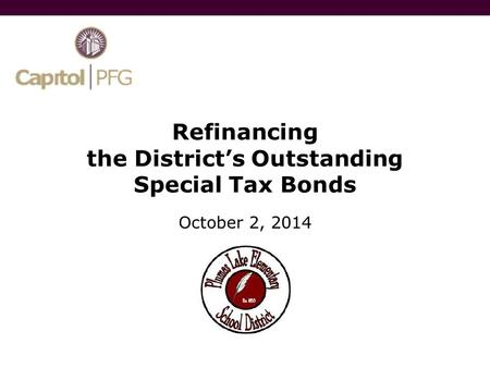 Refinancing the District's Outstanding Special Tax Bonds October 2, 2014.