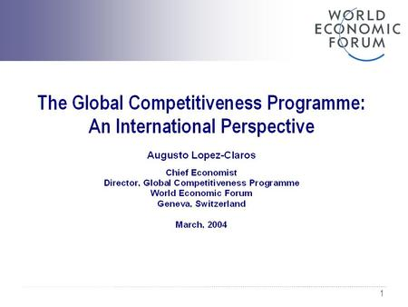 1. 2 Contents Part I. Global Competitiveness Programme What are we trying to achieve? The Global Competitiveness Report Results and analysis Part II.