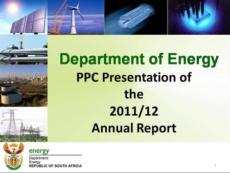 1 PPC Presentation of the 2011/12 Annual Report. OPENING REMARKS MS NELISIWE MAGUBANE DIRECTOR GENERAL 11 OCTOBER 2012.