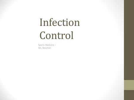 Infection Control Sports Medicine I Ms. Bowman. Bloodborne pathogens Definition: pathogenic microorganisms that can potentially cause disease Transmitted.