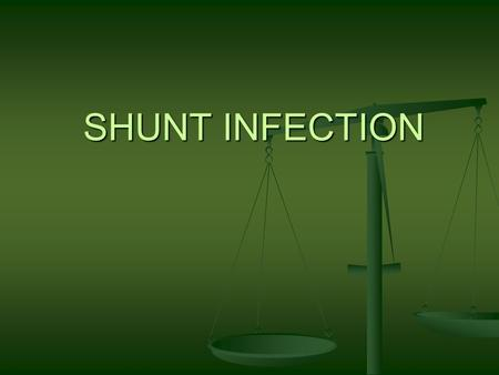 SHUNT INFECTION. Introduction Ventricular catheter placement one of the most common neurosurgical procedures Ventricular catheter placement one of the.