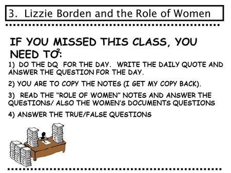 IF YOU MISSED THIS CLASS, YOU NEED TO: 1) DO THE DQ FOR THE DAY. WRITE THE DAILY QUOTE AND ANSWER THE QUESTION FOR THE DAY. 2) YOU ARE TO COPY THE NOTES.