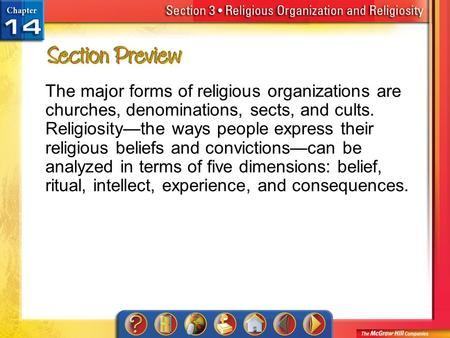 Section 3-Preview The major forms of religious organizations are churches, denominations, sects, and cults. Religiosity—the ways people express their religious.