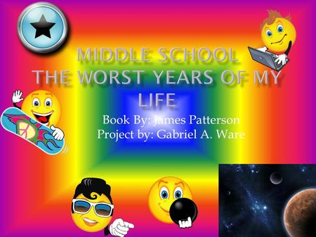 Book By: James Patterson Project by: Gabriel A. Ware.