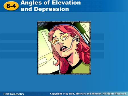 Angles of Elevation and Depression 8-4 Holt Geometry.