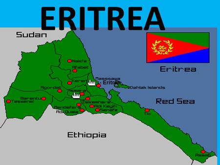 - Eritrea ERITREA. Introduction  Eritrea With an area of 121,300 square kilometers (46,800 square miles)  It is bounded on the north and west by Sudan,