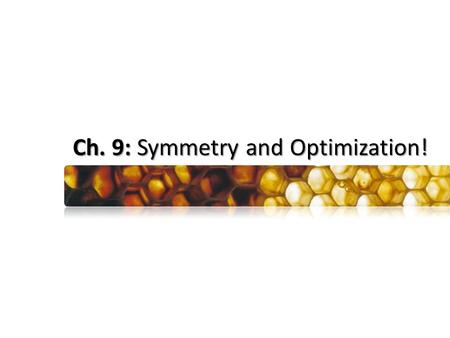 Ch. 9: Symmetry and Optimization!. What is the longest stick that fits in this cubical box?