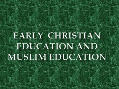 "*---EARLY CHRISTIAN-- -* EDUCATION  The Roman Catholic Church was the ""Center of Education and Literacy"".  AIMS OF EDUCATION The Primary aim of Early."