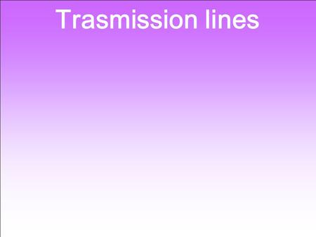 Trasmission lines. Lightwave Analogy to RF Energy RF Incident Reflected Transmitted Lightwave DUT.