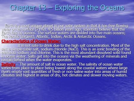 Chapter 13 – Exploring the Oceans Earth is a most unique planet in our solar system in that it has free flowing water on its surface (71%). 4.5 billion.