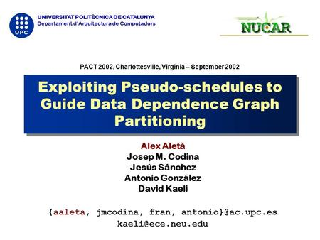 UNIVERSITAT POLITÈCNICA DE CATALUNYA Departament d'Arquitectura de Computadors Exploiting Pseudo-schedules to Guide Data Dependence Graph Partitioning.