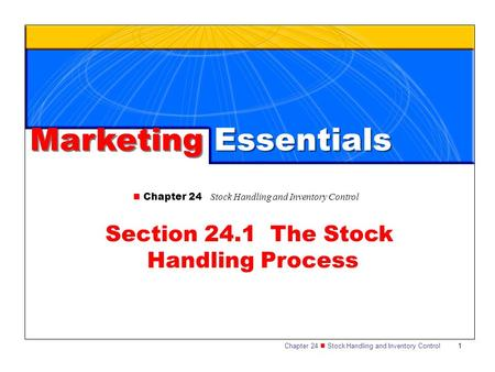 Chapter 24 Stock Handling and Inventory Control 1 Marketing Essentials Chapter 24 Stock Handling and Inventory Control Section 24.1 The Stock Handling.
