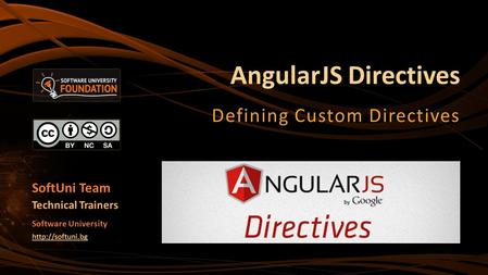 AngularJS Directives Defining Custom Directives SoftUni Team Technical Trainers Software University