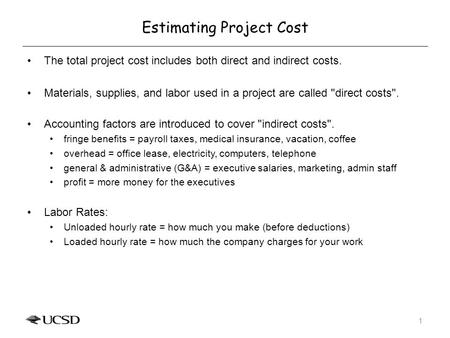 Estimating Project Cost The total project cost includes both direct and indirect costs. Materials, supplies, and labor used in a project are called direct.
