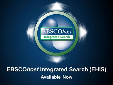 EBSCOhost Integrated Search (EHIS) Available Now.