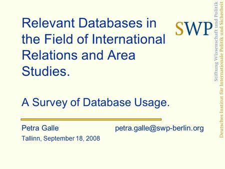 Relevant Databases in the Field of International Relations and Area Studies. A Survey of Database Usage. Petra Galle Tallinn,