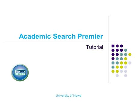 University of Nizwa Academic Search Premier Tutorial.