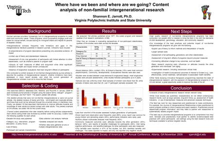 Where have we been and where are we going? Content analysis of non-familial intergenerational research Background Shannon E. Jarrott, Ph.D. Virginia Polytechnic.