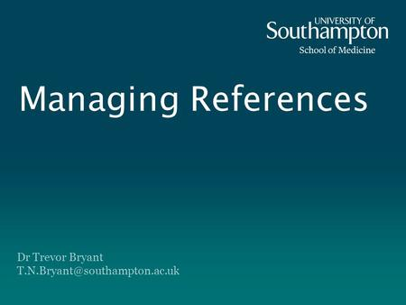 Managing References Dr Trevor Bryant