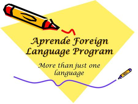 Aprende Foreign Language Program More than just one language.