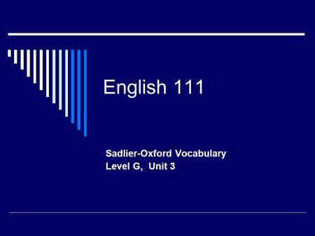 English 111 Sadlier-Oxford Vocabulary Level G, Unit 3.