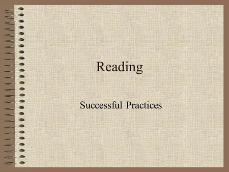 Reading Successful Practices. Adapted from Successful Practices with English Learners: A Focus on Reading Aida Walqui, Director Teacher Professional Development.