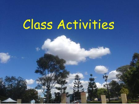 Class Activities. Activity 1 Personal circle 1. self-introduction to students students can ask questions 2. students work in pairs to talk with each other.