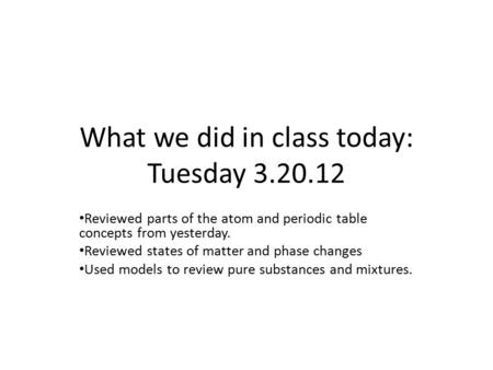 What we did in class today: Tuesday