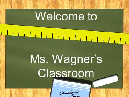 Welcome to Ms. Wagner's Classroom. About me Fourth year at Coronado teaching second grade. Have my masters in reading and curriculum instruction. Teaching.