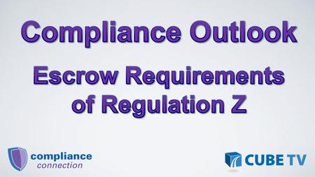 CFPB introduces Escrow Requirements amending Reg. Z January 10, 2013 Effective Date: June 1, 2013.
