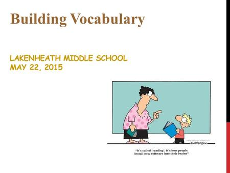 LAKENHEATH MIDDLE SCHOOL MAY 22, 2015 Building Vocabulary.