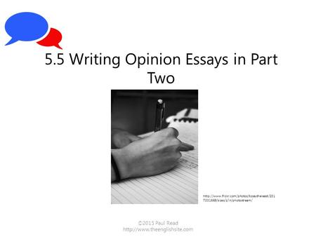 ©2015 Paul Read  5.5 Writing Opinion Essays in Part Two  7331669/sizes/z/in/photostream/