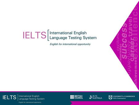 What do IELTS candidates have to do?  Candidates must do all four test modules:  Listening  Reading  Writing  Speaking.