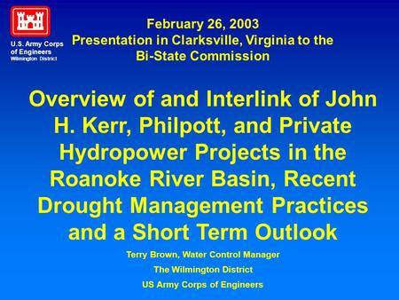 February 26, 2003 Presentation in Clarksville, Virginia to the Bi-State Commission Overview of and Interlink of John H. Kerr, Philpott, and Private Hydropower.