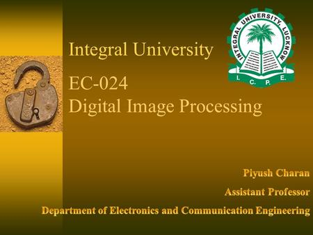 Integral University EC-024 Digital Image Processing.