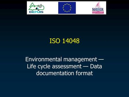ISO 14048 Environmental management — Life cycle assessment — Data documentation format.
