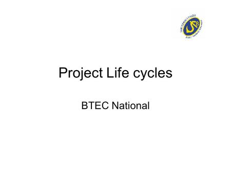 Project Life cycles BTEC National.
