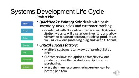 Systems Development Life Cycle Project Plan QuickBooks: Point of Sale deals with basic inventory tasks, sales and customer tracking Combined with the.