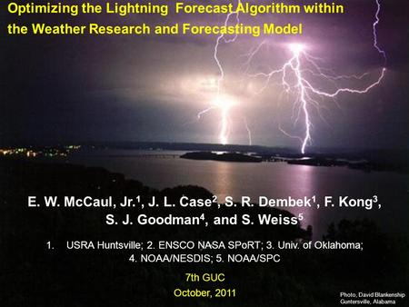 111 7th GUC, Oct 2011 Earth-Sun System Division National Aeronautics and Space Administration Optimizing the Lightning Forecast Algorithm within the Weather.